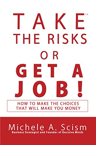 risk, michele scism, take the risk or get a job