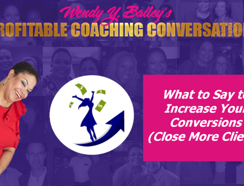 What to Say to Close More Clients Into Your Coaching Business
