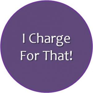 i charge for that