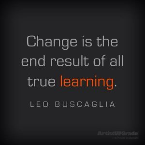 change is the result of all true learning.