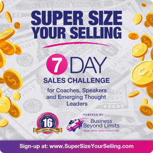 super size your selling, sales challenge, selling for coaches, wendyybailey, income acceleration mentor